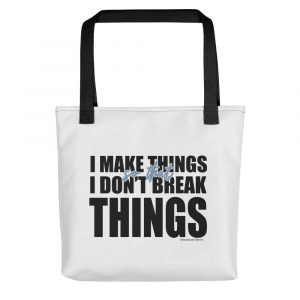 """""""I Make Things""""  Crafters Tote bag"""