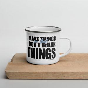 """""""I Make Things"""" Enamel Mug"""