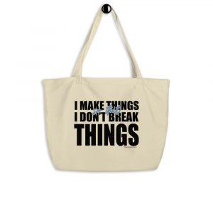 """I Make Things"" Large Organic Eco-Friendly Tote Bag"